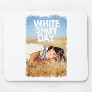 11th February - White Shirt Day Mouse Pad