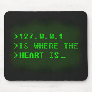 127.0.0.1 Is Where The Heart Is Mouse Pad