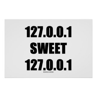 127.0.0.1 Sweet 127.0.0.1 (Home Sweet Home Geek) Poster
