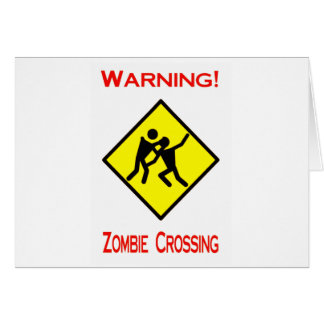 1298752951. WARNING ZOMBIE CROSSING FUNNY SIGNS GR CARD