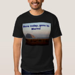 129, Here today, gone to Morro! T-shirts