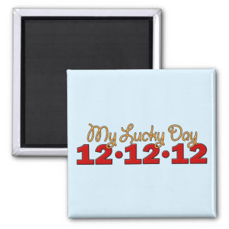 12-12-12 My Lucky Day 2 Inch Square Magnet