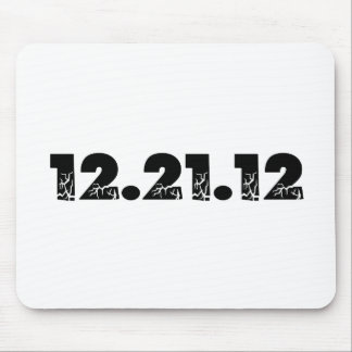 12 21 12 2012 December 21 2012 Mousepads
