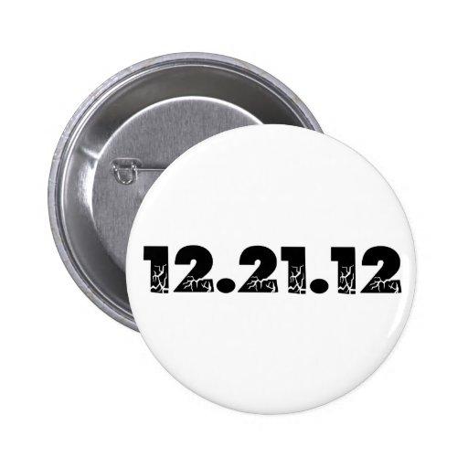 12.21.12 2012 December 21, 2012 Pinback Button