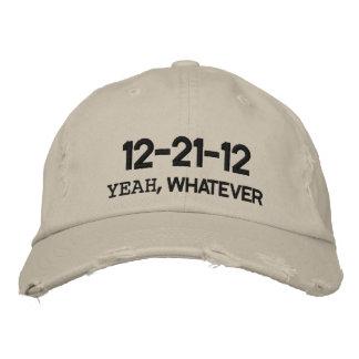 12-21-12 YEAH, WHATEVER BASEBALL CAP