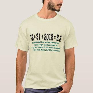 12 + 21 + 2012 = B.S. T-Shirt