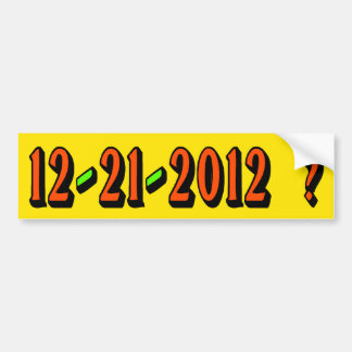 12-21-2012 ? BUMPER STICKER CAR BUMPER STICKER