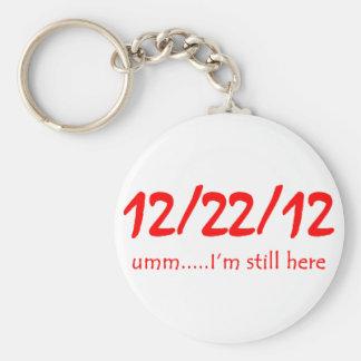 12/22/12 Still Here Basic Round Button Keychain