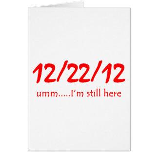 12/22/12 Still Here Card