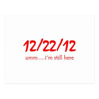 12/22/12 Still Here Postcard