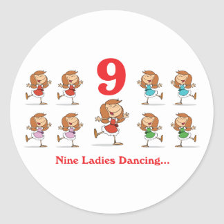 12 days nine ladies dancing classic round sticker