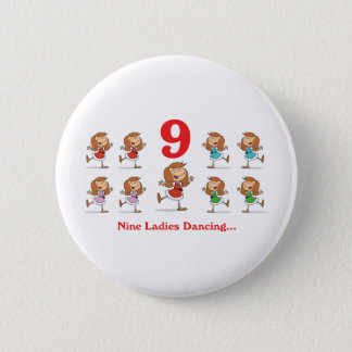 12 days nine ladies dancing pinback button