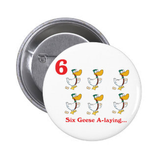 12 days six geese a-laying pinback button
