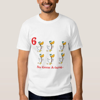 12 days six geese a-laying tshirts