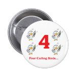 12 días cuatro pájaros de llamada pins