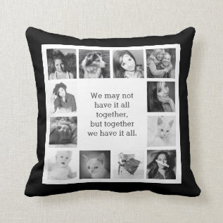 12 Family Photos with Together Quote Throw Pillow at Zazzle