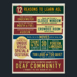 "12 Reasons to Learn ASL. poster- Poster<br><div class=""desc"">Made with American Sign Language classrooms in mind! ** RESIZE TO FIT YOUR WALL OR BUDGET!  **</div>"