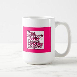 12 Step Program For A Scrapbook Addict Coffee Mug