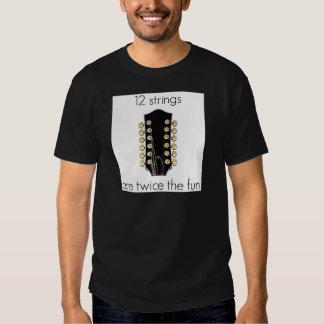 12 String Guitars are twice the fun Tee Shirt