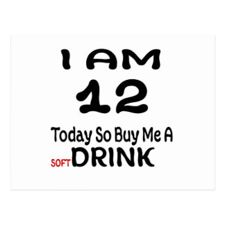 12 Today So Buy Me A Drink Postcard