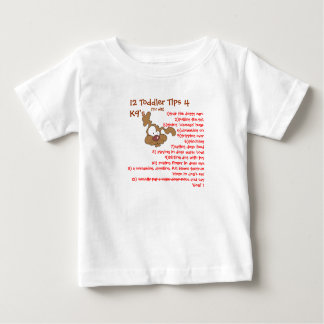 12 Toddler Tips 4 K9's-WATCH OUT!! Baby T-Shirt