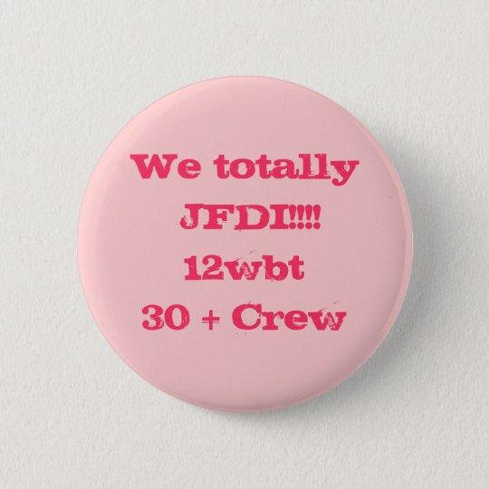 12 wbt 30 + Crew badges Pinback Button
