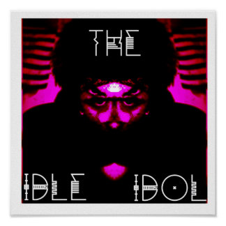 "12"" x 12"", ""The Idle Idol"" Poster (Matte)"