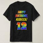 [ Thumbnail: 12th Birthday — Bold, Fun, Rainbow 12, Custom Name T-Shirt ]
