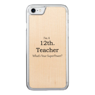 12th. Grade Teacher Carved iPhone 8/7 Case