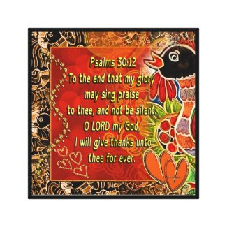 12x12 Canvas Wall Hanging - Psalms 30:12 Rooster