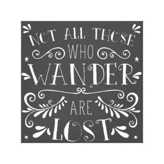 12x12 Not All Those Who Wander Wall Quote Canvas Print