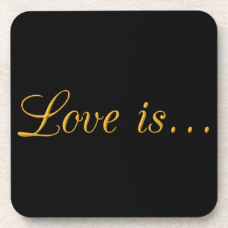 1397444552 LOVE IS GOLD TRIM TEXT GRAPHIC BEVERAGE COASTER