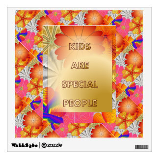 13.12.20.1.KIDS ARE SPECIAL PEOPLE.WALL DECAL