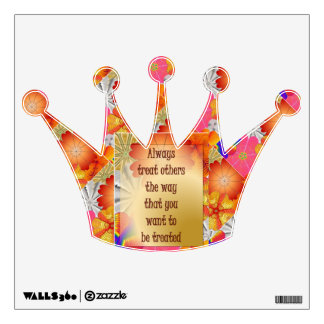 13.12.30.1.ALWAYS TREAT OTHERS.CROWN.WALL DECAL