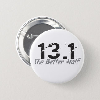 13.1 The Better Half - Half Marathon Runner Button