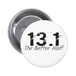 13.1 The Better Half - Half Marathon Runner Button