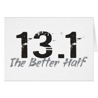 13.1 The Better Half - Half Marathon Runner Stationery Note Card