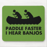 $13.95 Paddle Faster I Hear Banjos Mouse Pads