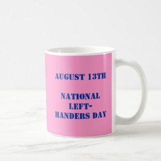 13 de agosto día nacional de los zurdos, orgulloso taza de café