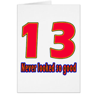 13 never looked so good birthday designs card
