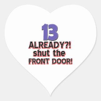 ¿13 ya? Cierre la puerta principal Pegatina En Forma De Corazón