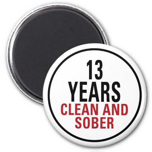 13 Years Clean and Sober Fridge Magnets