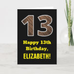 "[ Thumbnail: 13th Birthday: Name, Faux Wood Grain Pattern ""13"" Card ]"