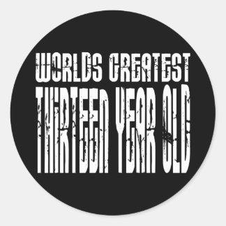 13th Birthday Worlds Greatest Thirteen Year Old Round Stickers