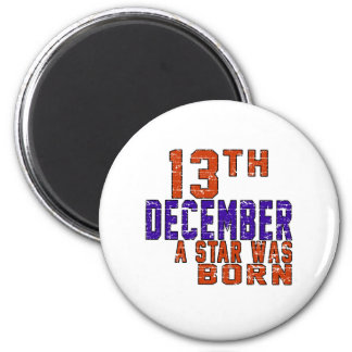 13th December a star was born Refrigerator Magnets