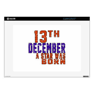 """13th December a star was born 15"""" Laptop Decals"""