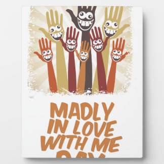 13th February - Madly In Love With Me Day Plaque