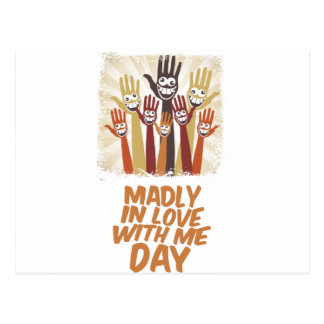 13th February - Madly In Love With Me Day Postcard