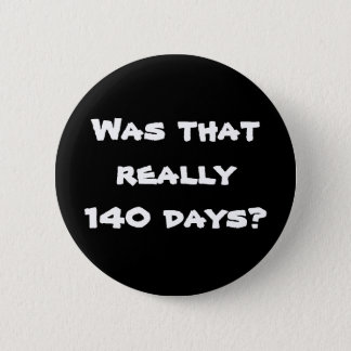 140 Days Button