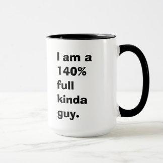 140% full kinda guy mug